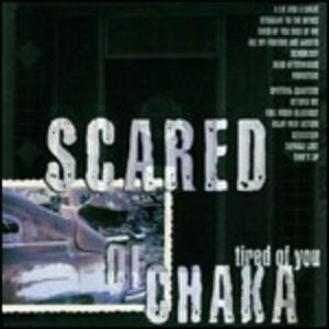 Tired of You - Vinile LP di Scared of Chaka