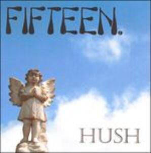 Hush - Vinile LP di Fifteen