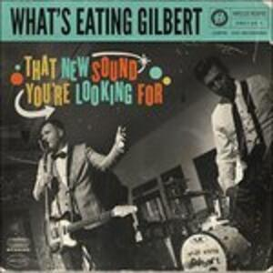 New Sound You're - Vinile LP di What's Eating Gilbert