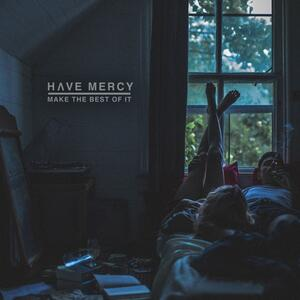 Make the Best of it - Vinile LP di Have Mercy