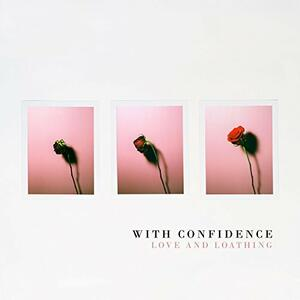Love and Loathing - Vinile LP di With Confidence