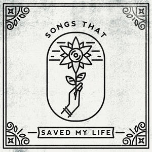 Songs That Saved My Life - Vinile LP