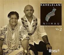 Music For The Hawaiian Islands 2: Kahelelani - CD Audio di Kuana Torres Kahele