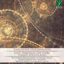 Gaze Through the Stars - CD Audio di Karlheinz Stockhausen