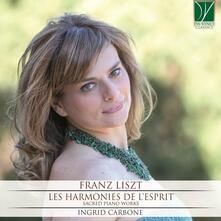 Les harmonies de l'esprit. Musica sacra per pianoforte - CD Audio di Franz Liszt,Ingrid Carbone