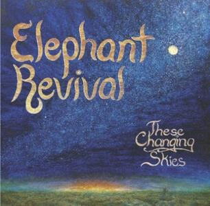 These Changing Skies - Vinile LP di Elephant Revival