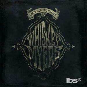Early Morning Shakes - Vinile LP di Whiskey Myers