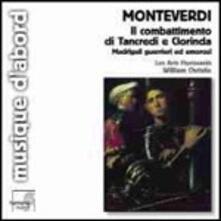 Il combattimento di Tancredi e Clorinda. Madrigali guerrieri ed amorosi - CD Audio di Claudio Monteverdi,William Christie,Les Arts Florissants
