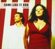 Some Like it Odd - CD Audio