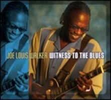 Witness to the Blues - CD Audio di Joe Louis Walker
