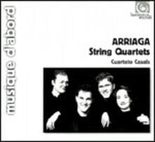 Quartetti per archi n.1, n.2, n.3 - CD Audio di Juan Crisóstomo Arriaga,Cuarteto Casals
