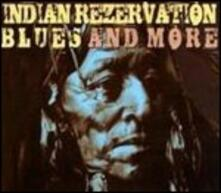 Indian Rezervation. Blues and More - CD Audio