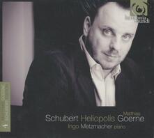 Heliopolis. Goerne Schubert Edition vol.4 - CD Audio di Franz Schubert,Ingo Metzmacher,Matthias Goerne