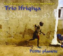 Petite Planète - CD Audio di Trio Ifriqiya