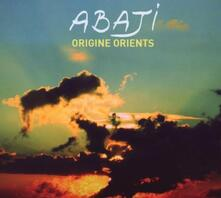 Origine Orient - CD Audio di Abaji