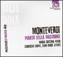 Pianto della Madonna. Mottetti a voce sola - CD Audio di Claudio Monteverdi,Maria Cristina Kiehr