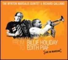 From Billie Holiday to Edith Piaf - CD Audio di Wynton Marsalis,Richard Galliano