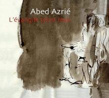 L'evangile Selon Jean - CD Audio di Abed Arzie