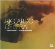 Roses & Roots & A Sip Of Your Touch - CD Audio di Riccardo Del Fra