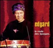 La Route des Époques - CD Audio di Edgard