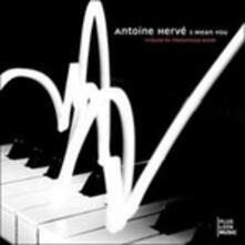 I Mean You - Trubuto a Thelonius Monk (Digipack) - CD Audio di Antoine Hervé