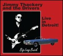 Live in Detroit! - CD Audio di Drivers,Jimmy Thackery