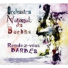 Rendez-vous Barbès - CD Audio di Orchestre National de Barbès