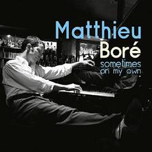 Sometimes on My Own - CD Audio di Matthieu Boré