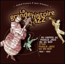 La grande storia del Jazz. Dal Middle Jazz al Be-Bop 1952-1955 - CD Audio