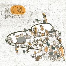 Ou poser des yeux - CD Audio di Carl