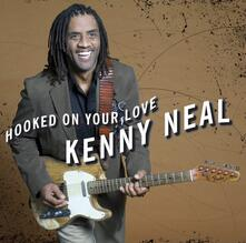 Hooked on Your Love - CD Audio di Kenny Neal