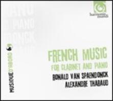 Musica francese per clarinetto e pianoforte - CD Audio di Alexandre Tharaud,Ronald von Spaendonck