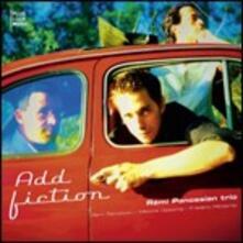 Add Fiction - CD Audio di Remi Panossian