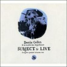Subject to Live (2011) - CD Audio di Denis Colin