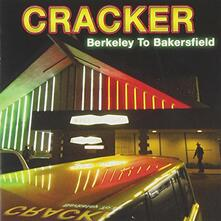 Berkeley To Bakersfield - CD Audio di Cracker
