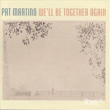 We'll Be Together Again - CD Audio di Pat Martino