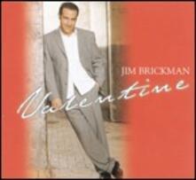 Valentine - CD Audio di Jim Brickman
