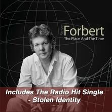 Place & The Time - CD Audio di Steve Forbert