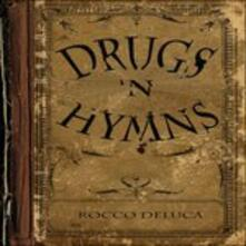 Drugs and Hymns - CD Audio di Rocco DeLuca