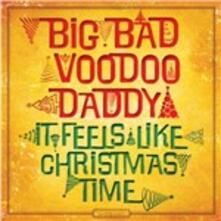 It Feels Like Christmas Time - CD Audio di Big Bad Voodoo Daddy