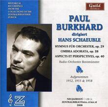 Dirigiert Hans Schaeuble - CD Audio di Paul Burkhard