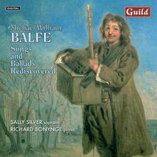 Songs & Ballads Redicsovered - CD Audio di Richard Bonynge,Michael William Balfe,Sally Silver