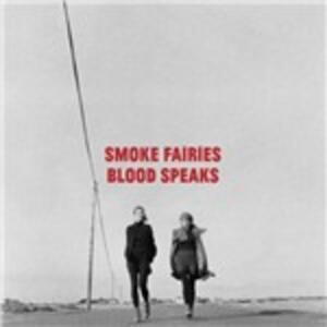 Blood Speaks - Vinile LP di Smoke Fairies