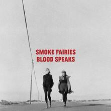 Blood Speaks - CD Audio di Smoke Fairies