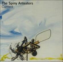 Current - CD Audio di Spiny Anteaters