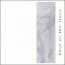 Hour of the Trace - CD Audio di Jessica Baliff
