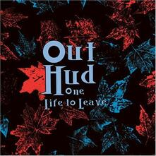 One Life to Leave - CD Audio di Out Hud