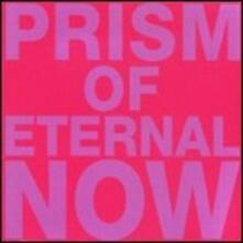 Prism of Eternal Now - CD Audio di White Rainbow