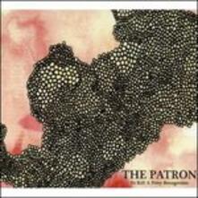 Patron - CD Audio di To Kill a Petty Bourgeoisie