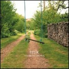 You Are the One I Pick - CD Audio di Felix